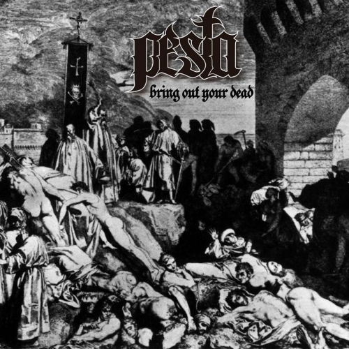 Pesta - Bring Our Your Dead